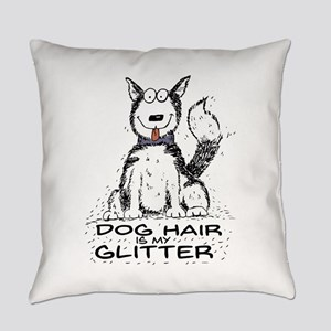 Dog Hair is My Glitter Everyday Pillow