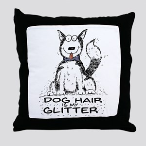 Dog Hair is My Glitter Throw Pillow