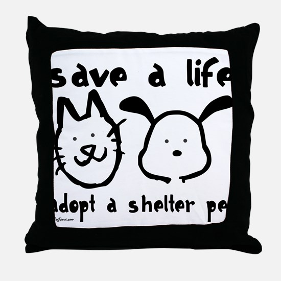 Save a Life - Adopt a Shelter Pet Throw Pillow
