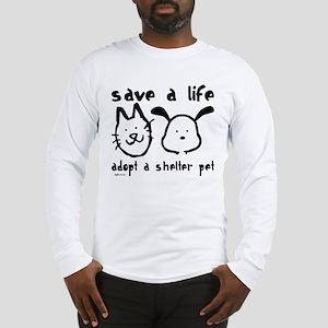 Save a Life - Adopt a Shelter Pet Long Sleeve T-Sh
