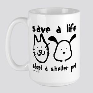 Save a Life - Adopt a Shelter Pet Large Mug