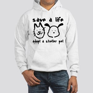 Save a Life - Adopt a Shelter Pet Hooded Sweatshir