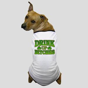 Drink Up Bitches Shamrocks Dog T-Shirt