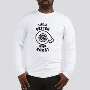 Life is better with boost Long Sleeve T-Shirt