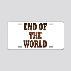 End of the world Aluminum License Plate