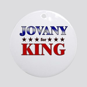 JOVANY for king Ornament (Round)