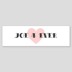 Joe 4 ever Bumper Sticker