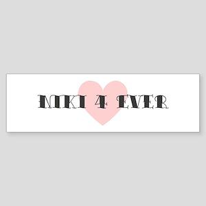 Niki 4 ever Bumper Sticker