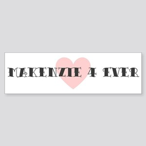 Makenzie 4 ever Bumper Sticker