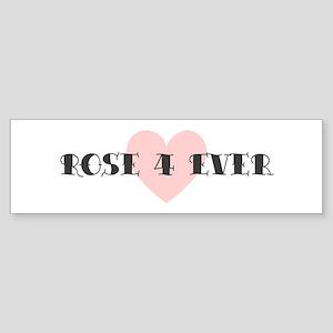 Rose 4 ever Bumper Sticker