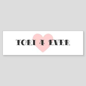 Tori 4 ever Bumper Sticker