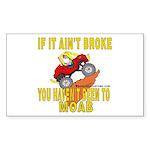 Ain't Broke Rectangle Sticker