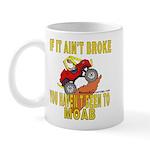 Ain't Broke Mug