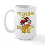 Ain't Broke Large Mug
