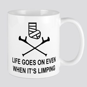 Life goes on, even when it's limping Mugs