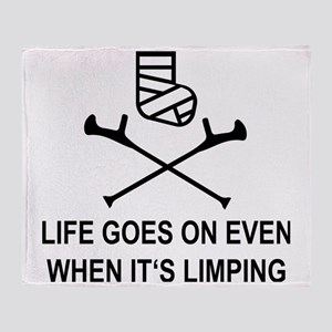 Life goes on, even when it's limping Throw Blanket
