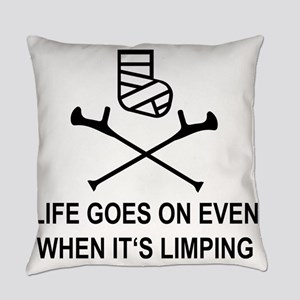 Life goes on, even when it's limpi Everyday Pillow