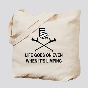 Life goes on, even when it's limping Tote Bag