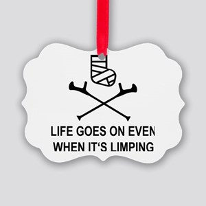 Life goes on, even when it's limp Picture Ornament
