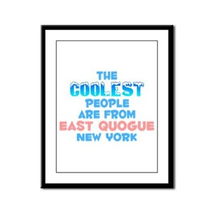 Coolest: East Quogue, NY Framed Panel Print