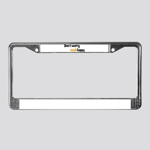 Don't worry teach happy License Plate Frame
