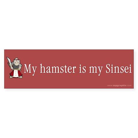 My Hamster Is My Sinsei Bumpersticker