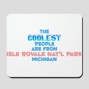 Coolest: Isle Royale Na, MI Mousepad