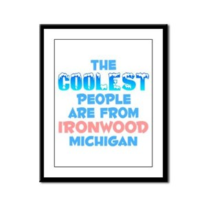 Coolest: Ironwood, MI Framed Panel Print