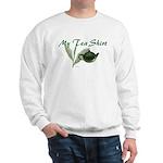 My Tea Shirt Sweatshirt