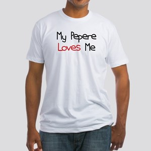 My Pepere Loves Me Fitted T-Shirt