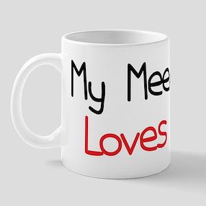 My Meemaw Loves Me Mug