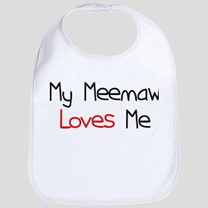 My Meemaw Loves Me Bib