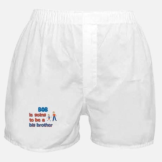 Bob - Going to be a Big Broth Boxer Shorts