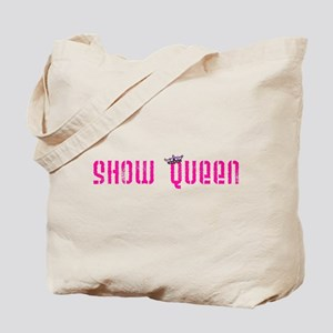 Show Queen Tote Bag