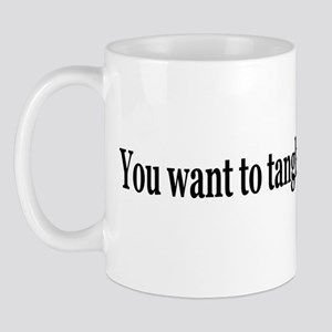 You Want to Tangle Red (Colbert) Mug