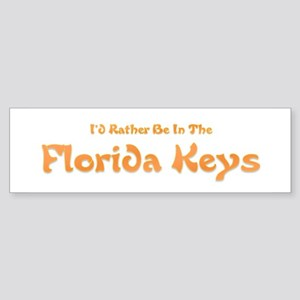 I'd Rather Be...Florida Keys Bumper Sticker