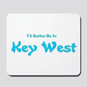 I'd Rather Be...Key West Mousepad