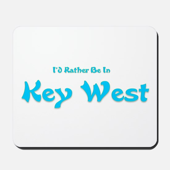 I'd Rather Be...Key West Mousepad
