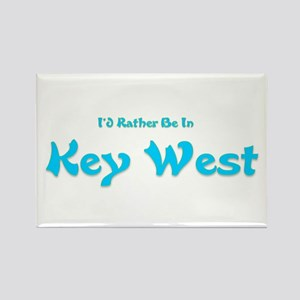 I'd Rather Be...Key West Rectangle Magnet