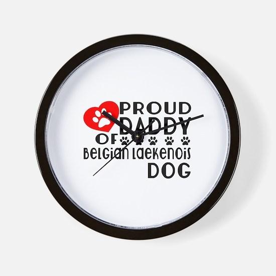 Proud Daddy Of Belgian Laekenois Dog Wall Clock
