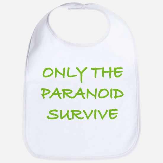 Only The Paranoid Survive Bib