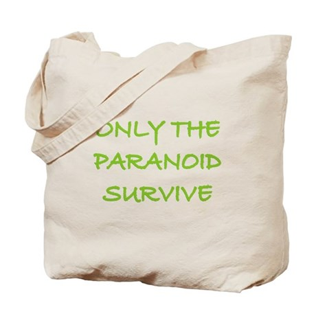 Only The Paranoid Survive Tote Bag