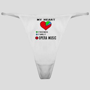 My Heart Friends, Family, Opera Musi Classic Thong