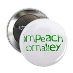 """Impeach O'Malley 2.25"""" Button"""