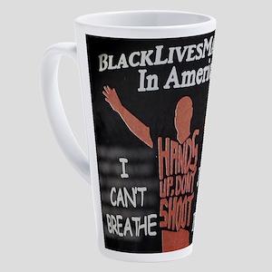 BLACK LIVES MATTER 17 oz Latte Mug