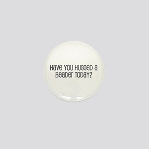 Have You Hugged a Beader Toda Mini Button