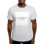Have You Hugged an Artist Tod Light T-Shirt