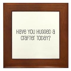 Have You Hugged a Crafter Tod Framed Tile