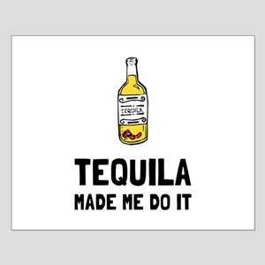 Tequila Made Me Do It Posters