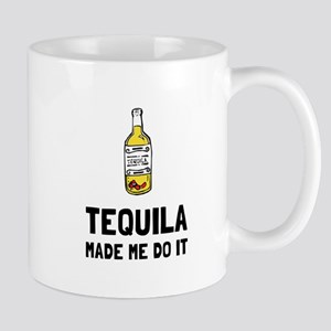Tequila Made Me Do It Mugs